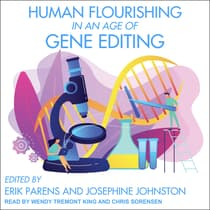 Human Flourishing in an Age of Gene Editing by Erik Parens audiobook