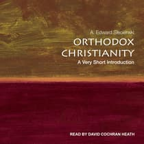 Orthodox Christianity by A. Edward Siecienski audiobook