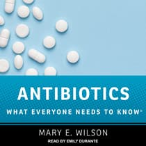 Antibiotics by Mary E. Wilson audiobook