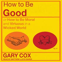 How to be Good by Gary Cox audiobook