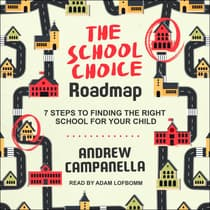 The School Choice Roadmap by Andrew Campanella audiobook