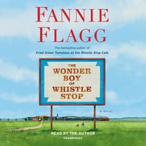 The Wonder Boy of Whistle Stop by Fannie Flagg audiobook