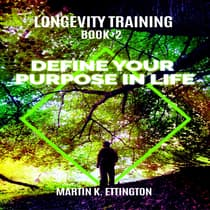 Define Your Purpose in Life by Martin K. Ettington audiobook