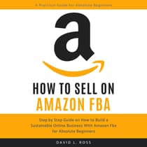 How to Sell on Amazon FBA by David L Ross audiobook
