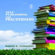 Self Publishing for Practitioners by Martin K. Ettington audiobook