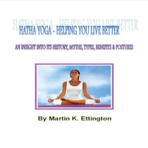 Hatha Yoga-Helping Your Live Better by Martin K. Ettington audiobook