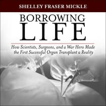 Borrowing Life by Shelley Fraser Mickle audiobook