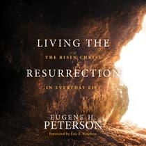 Living the Resurrection by Eugene H. Peterson audiobook