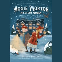 Aggie Morton, Mystery Queen: Peril at Owl Park by Marthe Jocelyn audiobook