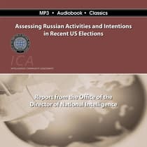 Assessing Russian Activities and Intentions in Recent US Elections by Office of the Director of National Intelligence audiobook