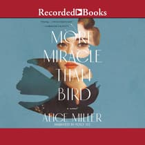 More Miracle than Bird by Alice Miller audiobook