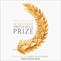 The World's Most Prestigious Prize by Geir Lundestad audiobook