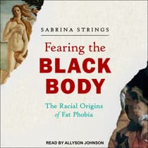 Fearing the Black Body by Sabrina Strings audiobook