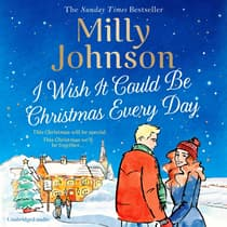 I Wish It Could Be Christmas Every Day by Milly Johnson audiobook