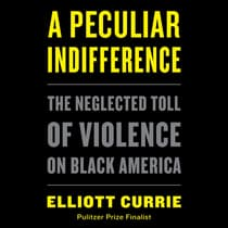 A Peculiar Indifference by Elliott Currie audiobook