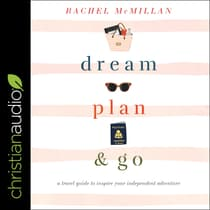 Dream, Plan, and Go by Rachel McMillan audiobook