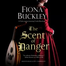 The Scent of Danger by Fiona Buckley audiobook