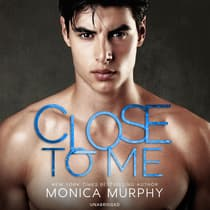Close to Me by Monica Murphy audiobook