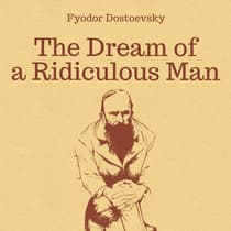 The Dream of a Ridiculous Man by Fyodor Dostoevsky audiobook