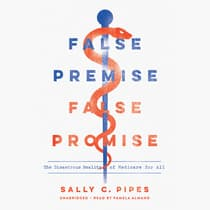 False Premise, False Promise by Sally C. Pipes audiobook
