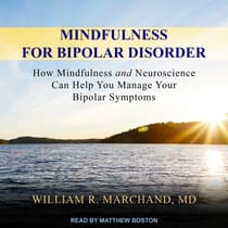 Mindfulness for Bipolar Disorder by William R. Marchand audiobook