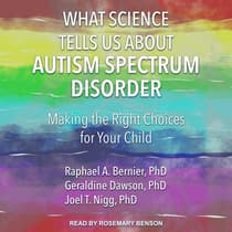 What Science Tells Us about Autism Spectrum Disorder by Geraldine  Dawson audiobook