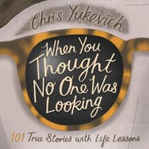 When You Thought No One Was Looking: 101 True Stories with Life Lessons by Christine Cochrane Yukevich audiobook