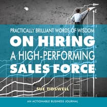 Practically Brilliant Words of Wisdom on Hiring a High-Performing Sales Force by Sue Tidswell audiobook