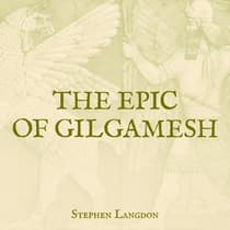 The Epic of Gilgamesh by Stephen Langdon audiobook