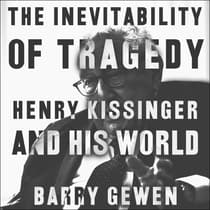 The Inevitability of Tragedy by Barry Gewen audiobook