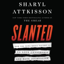 Slanted by Sharyl Attkisson audiobook