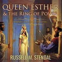 Queen Esther and the Ring of Power by Russell M. Stendal audiobook