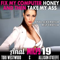 Fix My Computer, Honey, And Then Take My Ass by Tori Westwood audiobook