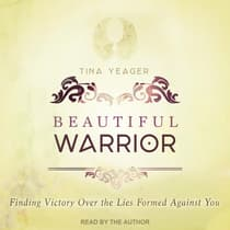 Beautiful Warrior by Tina Yeager audiobook