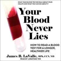 Your Blood Never Lies by James B. LaValle, RPh, CCN audiobook