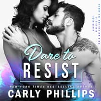 Dare to Resist by Carly Phillips audiobook