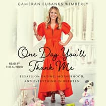 One Day You'll Thank Me by Cameran Eubanks Wimberly audiobook