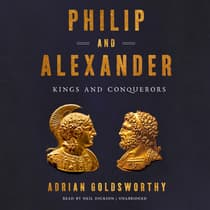 Philip and Alexander by Adrian Goldsworthy audiobook
