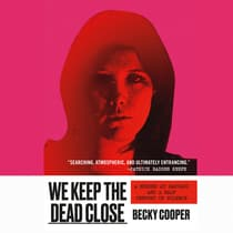 We Keep the Dead Close<br> by Becky Cooper audiobook