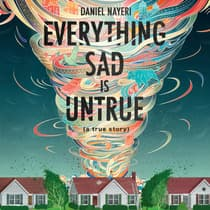 Everything Sad is Untrue by Daniel Nayeri audiobook