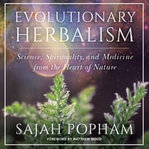 Evolutionary Herbalism by Sajah Popham audiobook