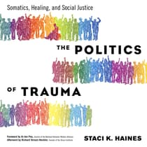The Politics of Trauma by Staci K. Haines audiobook