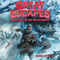 Great Escapes #4: Survival in the Wilderness by Steven Otfinoski audiobook