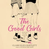 The Good Girls by Claire Eliza Bartlett audiobook