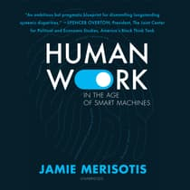 Human Work in the Age of Smart Machines by Jamie Merisotis audiobook