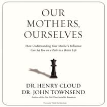 Our Mothers, Ourselves by Henry Cloud audiobook