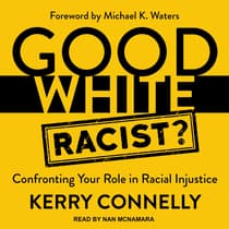 Good White Racist? by Kerry Connelly audiobook
