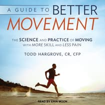 A Guide to Better Movement by Todd Hargrove audiobook