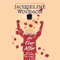 Before the Ever After by Jacqueline Woodson audiobook