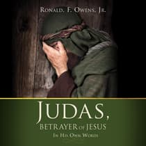 Judas, Betrayer of Jesus by Ronald F. Owens audiobook